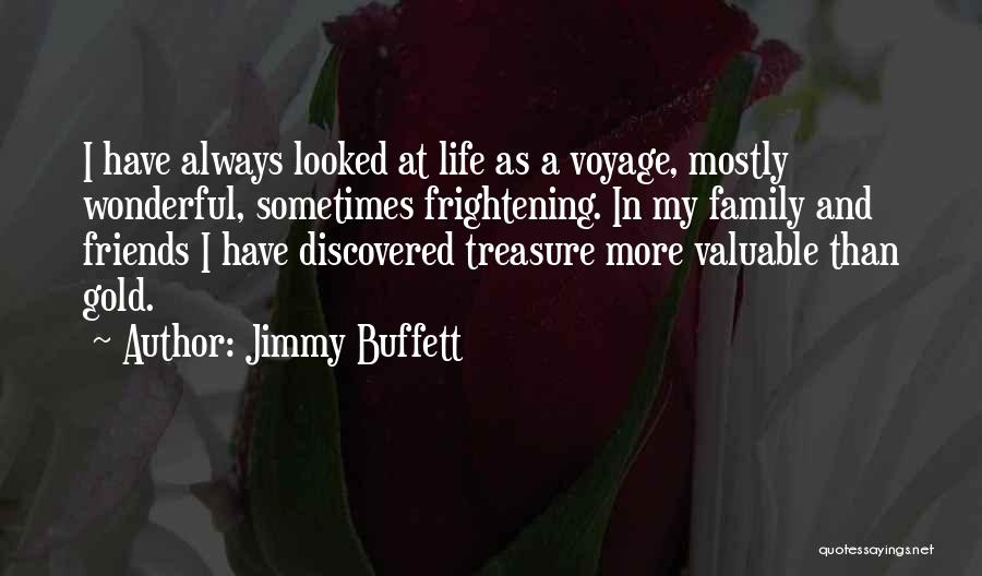 I Love My Family And Friends Quotes By Jimmy Buffett