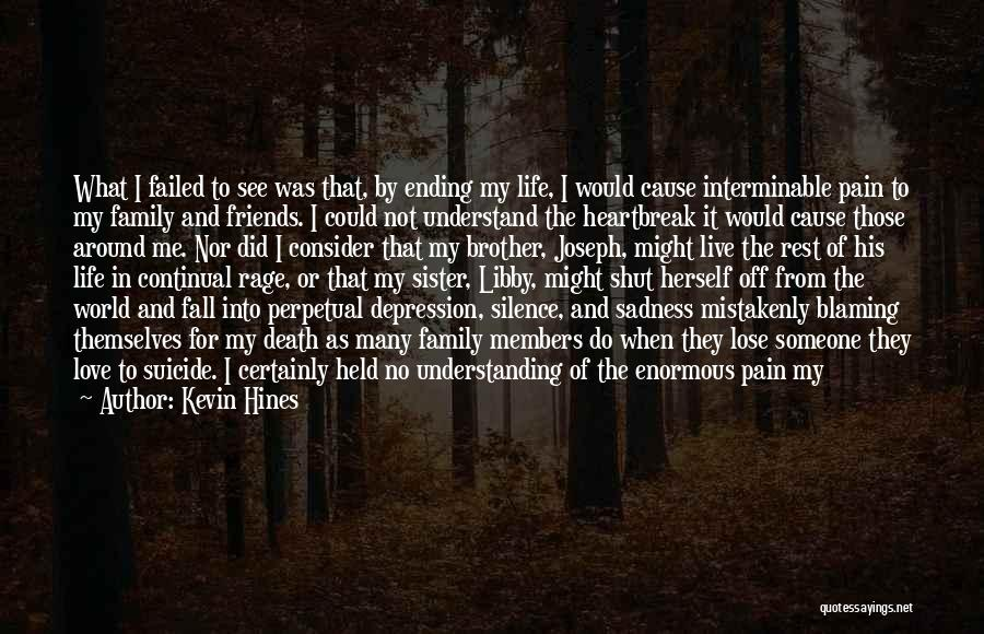 I Love My Family And Friends Quotes By Kevin Hines