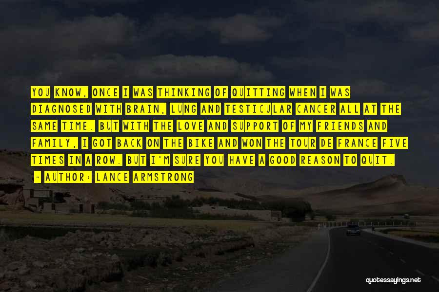 I Love My Family And Friends Quotes By Lance Armstrong