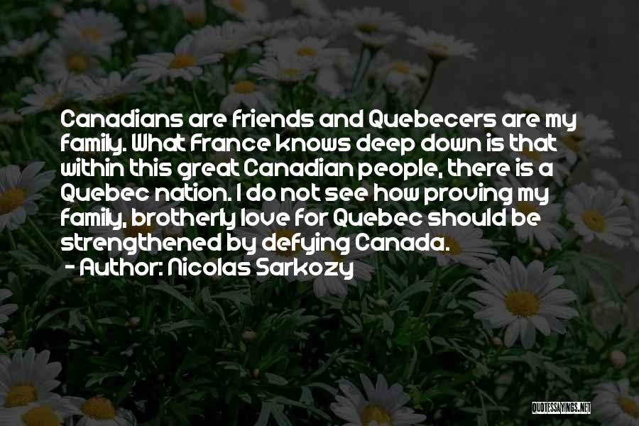 I Love My Family And Friends Quotes By Nicolas Sarkozy