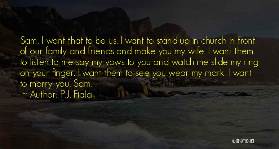 I Love My Family And Friends Quotes By P.J. Fiala