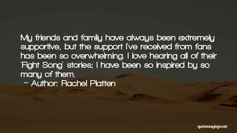 I Love My Family And Friends Quotes By Rachel Platten