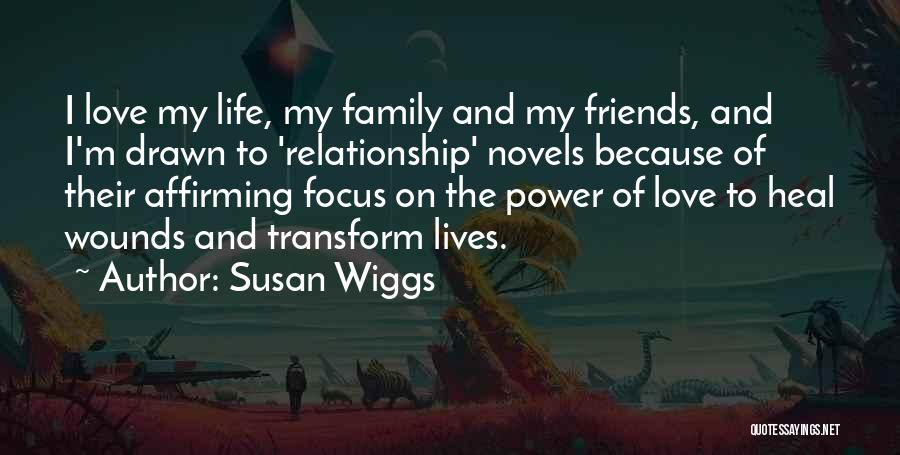 I Love My Family And Friends Quotes By Susan Wiggs
