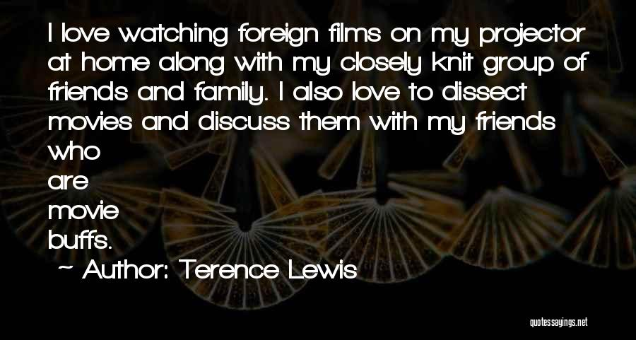 I Love My Family And Friends Quotes By Terence Lewis