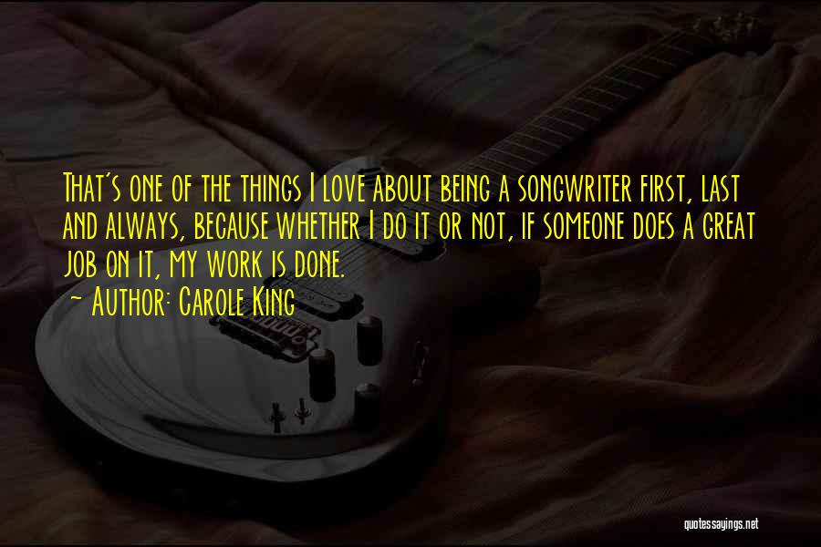 I Love My Job Because Quotes By Carole King