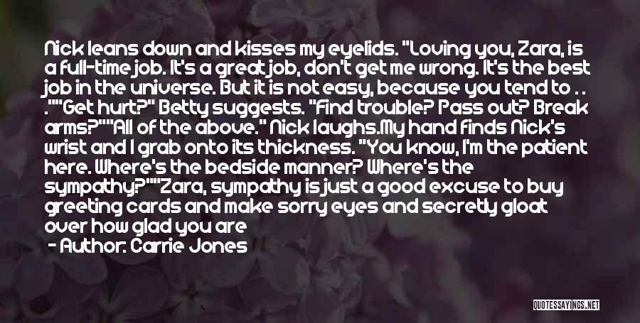 I Love My Job Because Quotes By Carrie Jones