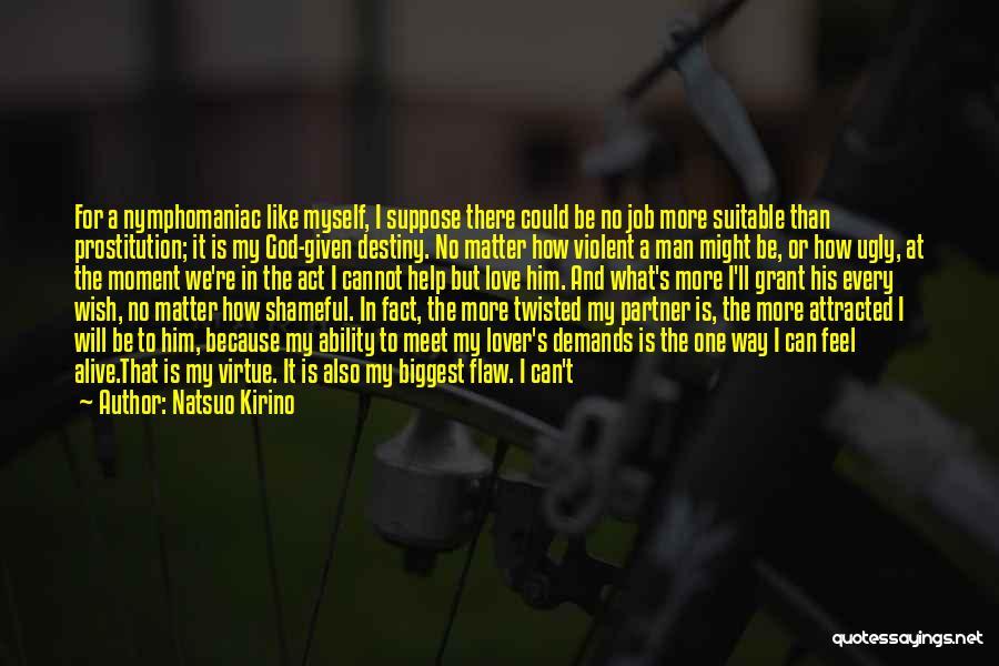 I Love My Job Because Quotes By Natsuo Kirino