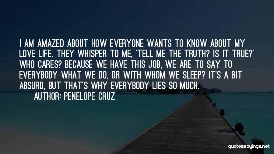 I Love My Job Because Quotes By Penelope Cruz
