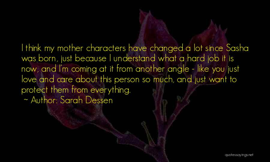 I Love My Job Because Quotes By Sarah Dessen