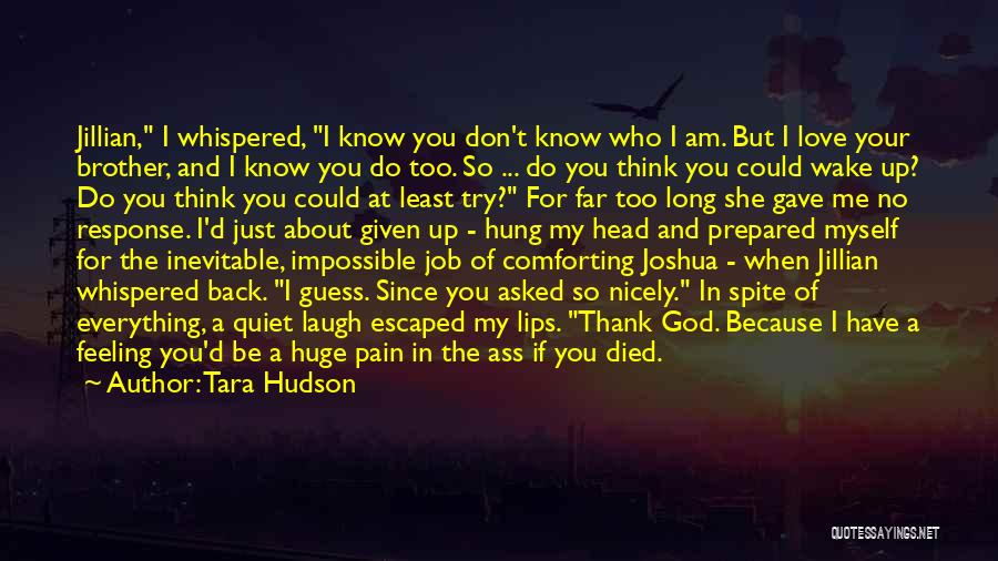 I Love My Job Because Quotes By Tara Hudson