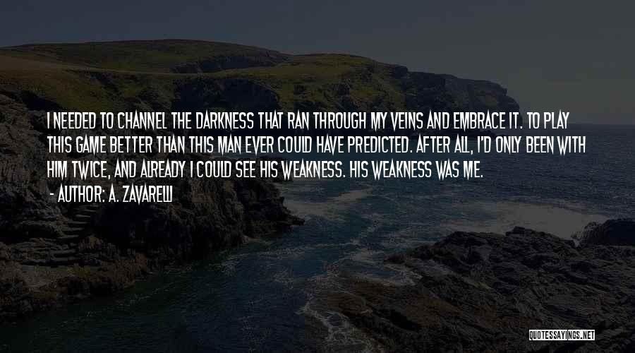 I Love My Man Quotes By A. Zavarelli