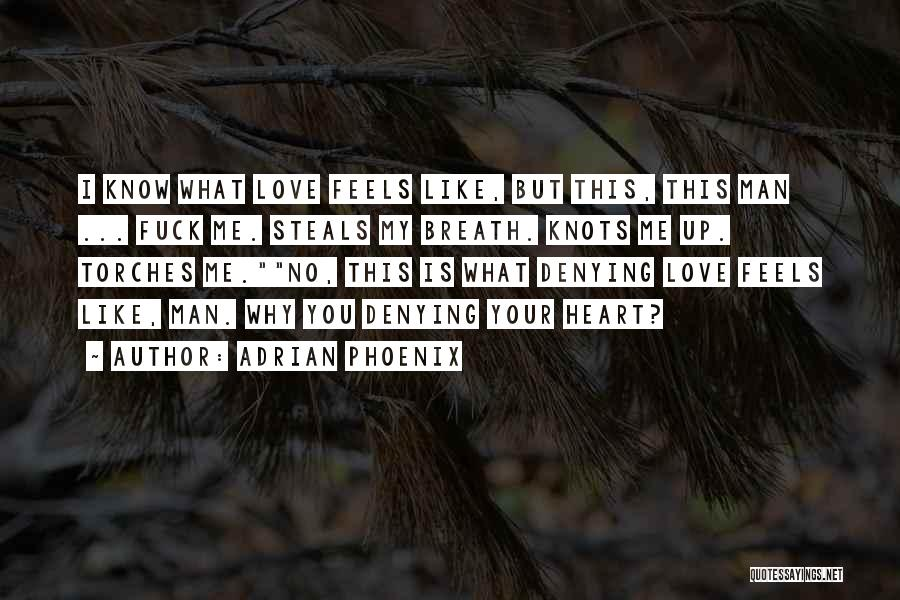 I Love My Man Quotes By Adrian Phoenix