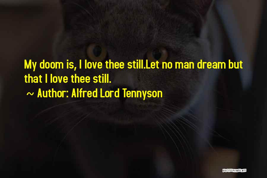 I Love My Man Quotes By Alfred Lord Tennyson