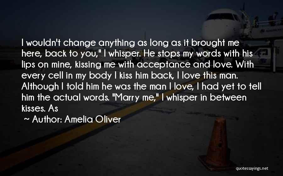 I Love My Man Quotes By Amelia Oliver