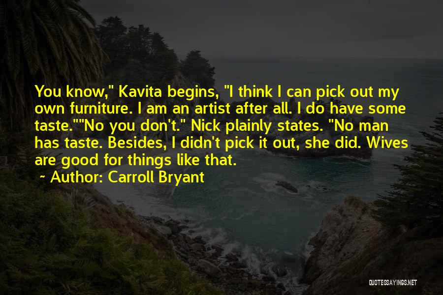I Love My Man Quotes By Carroll Bryant