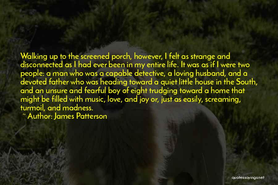 I Love My Man Quotes By James Patterson