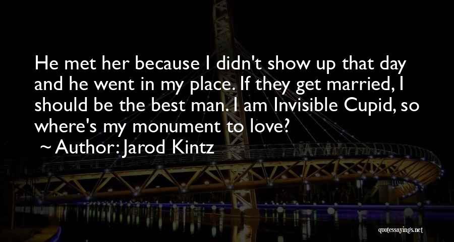I Love My Man Quotes By Jarod Kintz