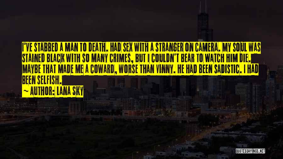 I Love My Man Quotes By Lana Sky