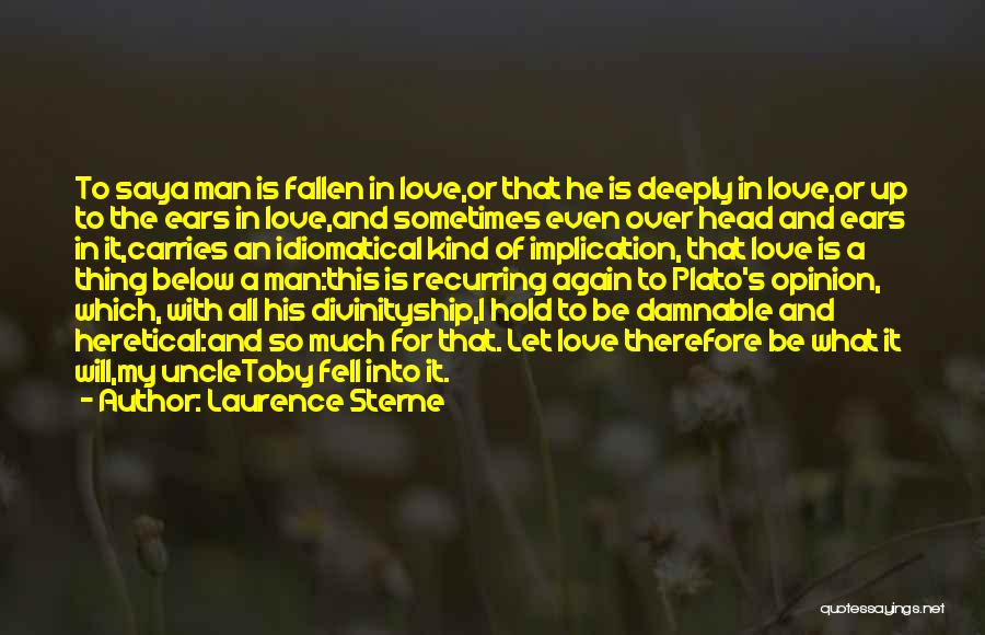 I Love My Man Quotes By Laurence Sterne