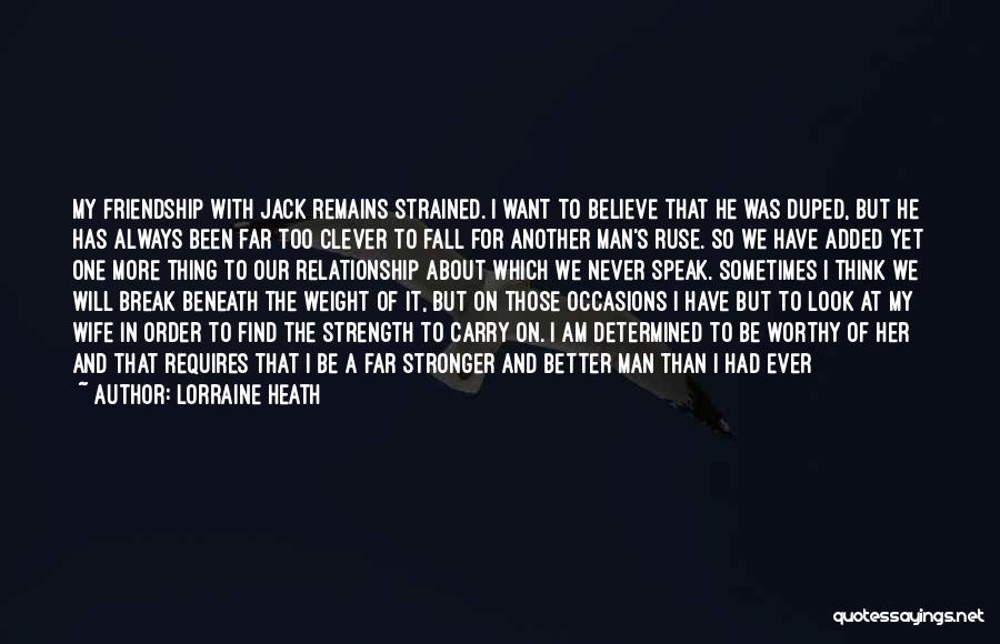 I Love My Man Quotes By Lorraine Heath