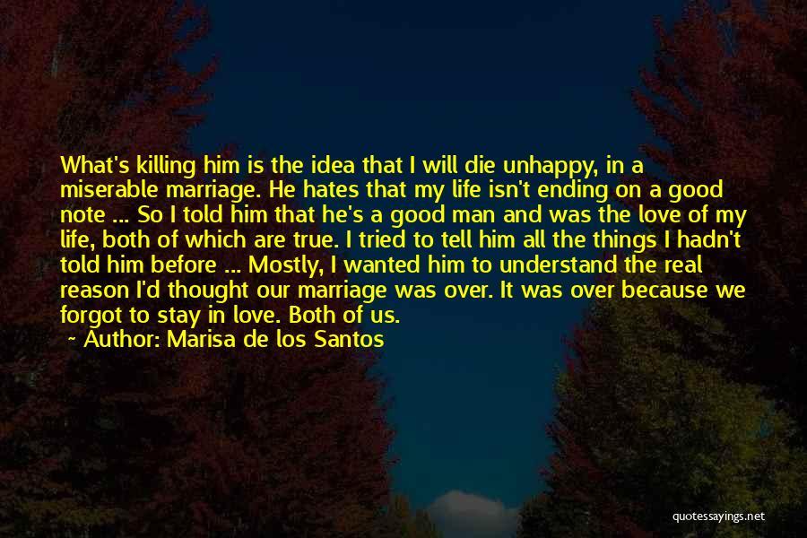 I Love My Man Quotes By Marisa De Los Santos