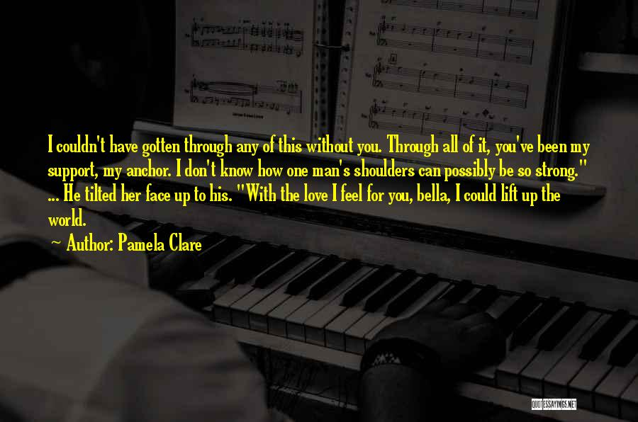 I Love My Man Quotes By Pamela Clare