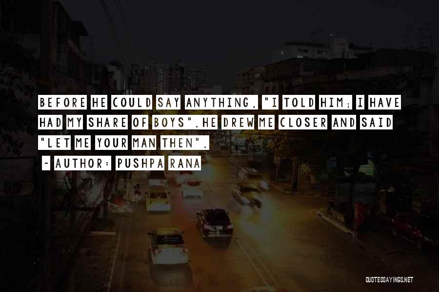 I Love My Man Quotes By Pushpa Rana