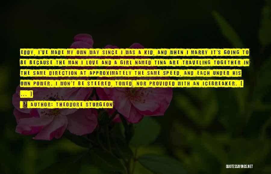I Love My Man Quotes By Theodore Sturgeon