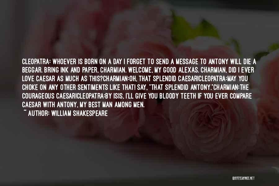 I Love My Man Quotes By William Shakespeare