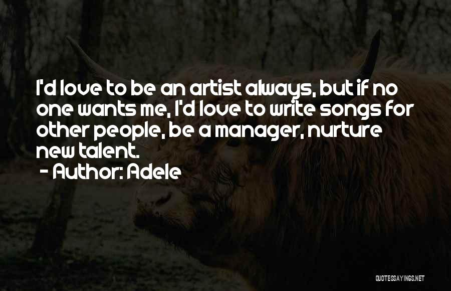 I Love My Manager Quotes By Adele