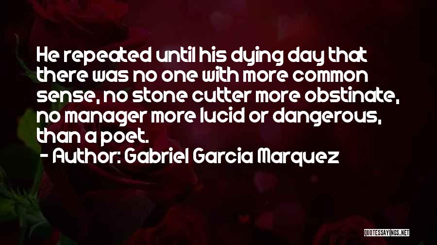 I Love My Manager Quotes By Gabriel Garcia Marquez
