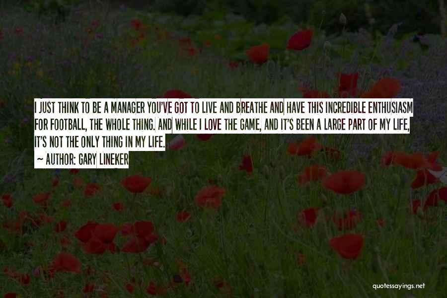 I Love My Manager Quotes By Gary Lineker