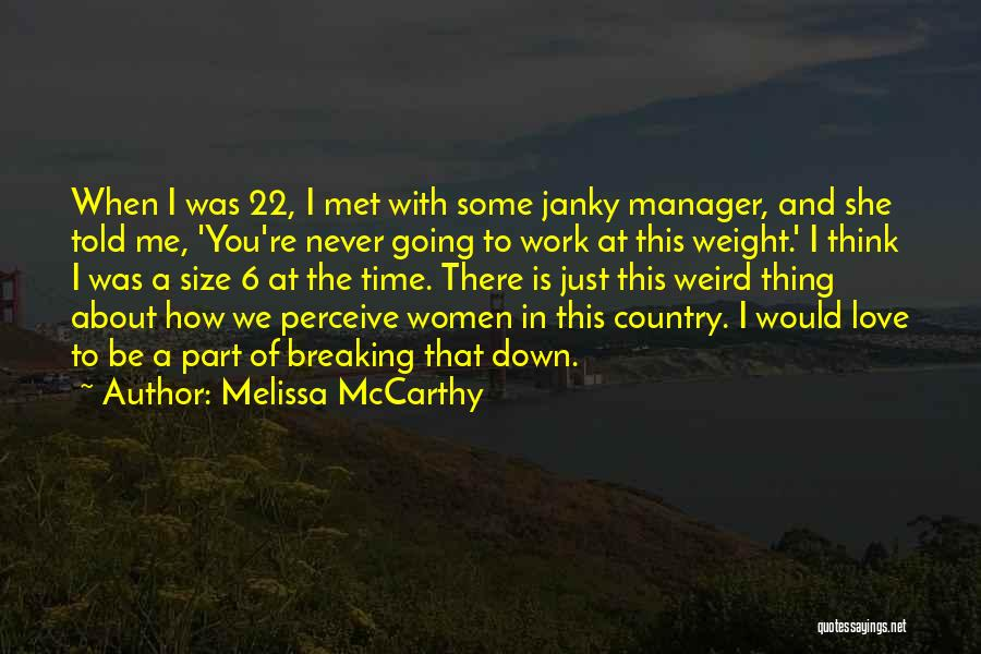 I Love My Manager Quotes By Melissa McCarthy