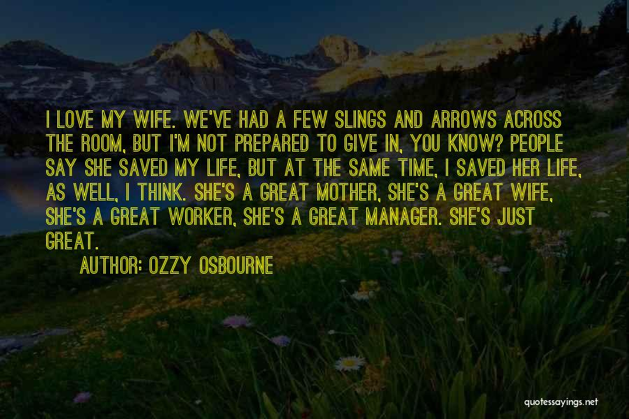 I Love My Manager Quotes By Ozzy Osbourne