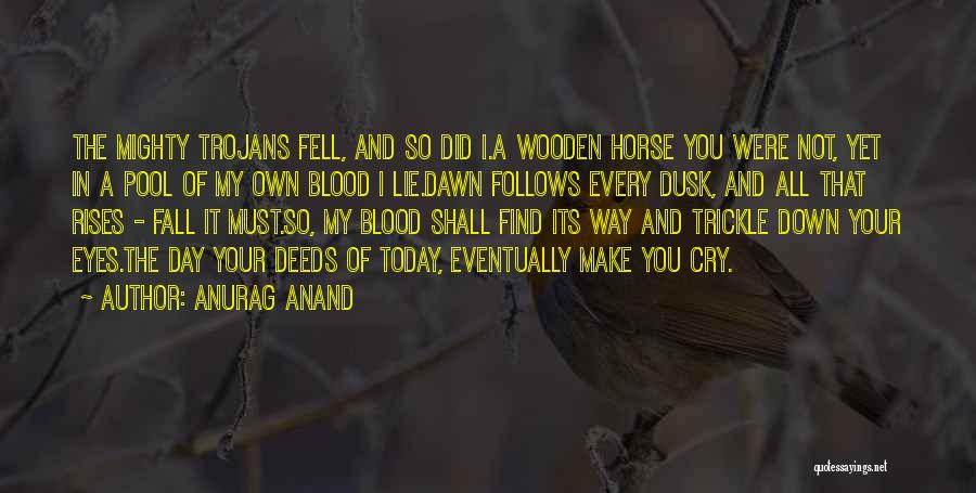 I Love My Own Way Quotes By Anurag Anand