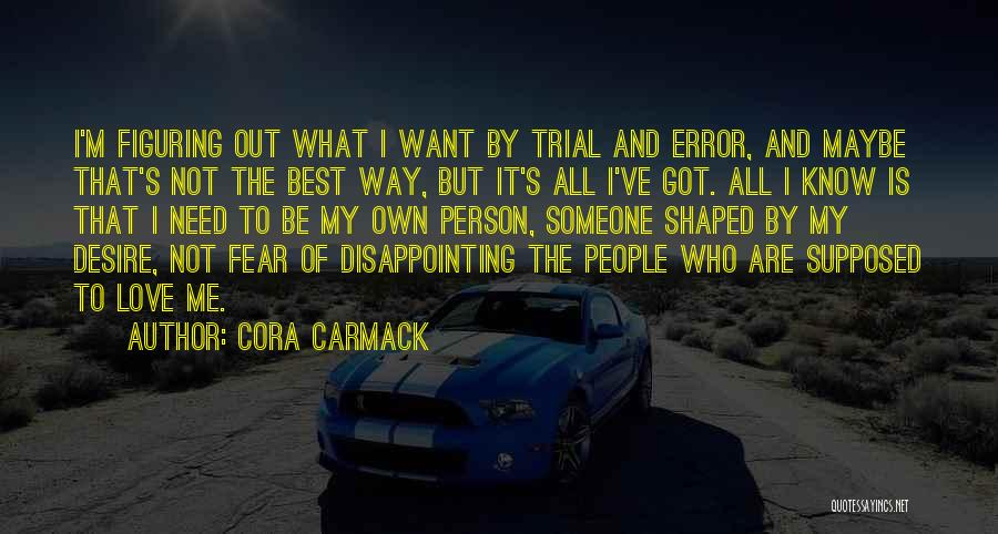 I Love My Own Way Quotes By Cora Carmack