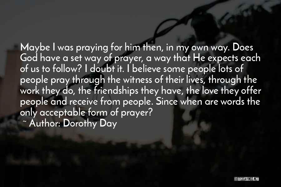 I Love My Own Way Quotes By Dorothy Day