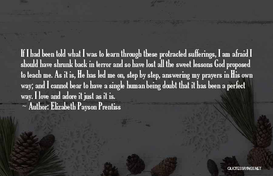I Love My Own Way Quotes By Elizabeth Payson Prentiss