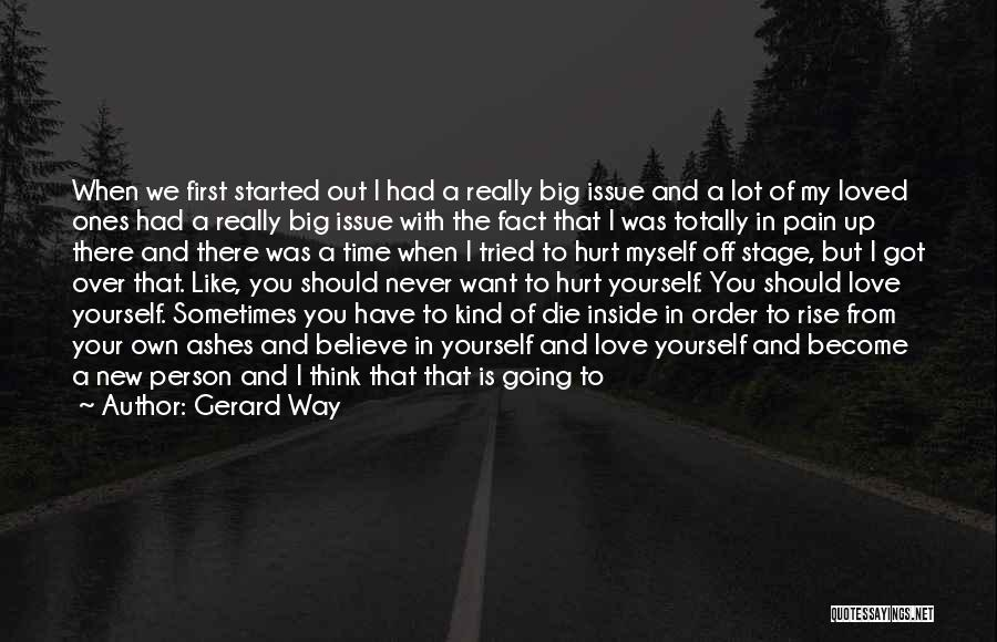 I Love My Own Way Quotes By Gerard Way