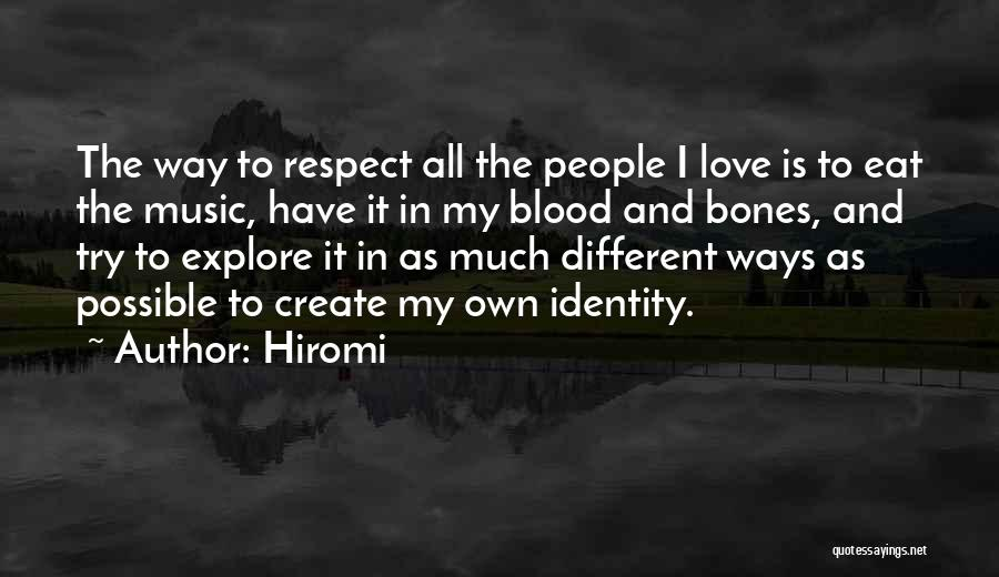 I Love My Own Way Quotes By Hiromi