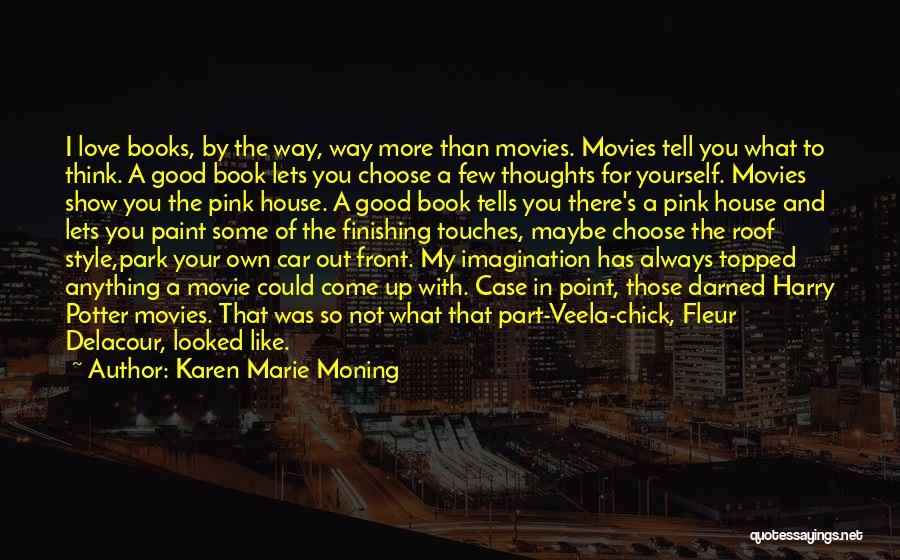 I Love My Own Way Quotes By Karen Marie Moning