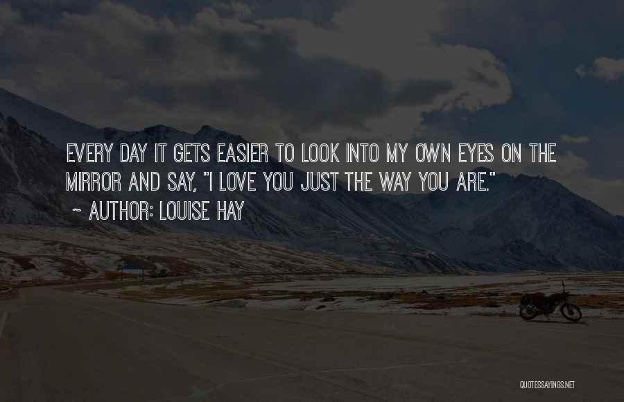 I Love My Own Way Quotes By Louise Hay