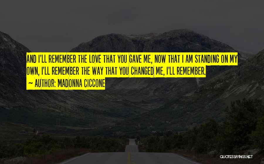 I Love My Own Way Quotes By Madonna Ciccone