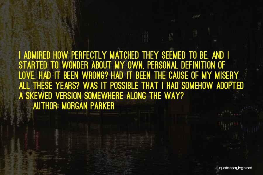 I Love My Own Way Quotes By Morgan Parker