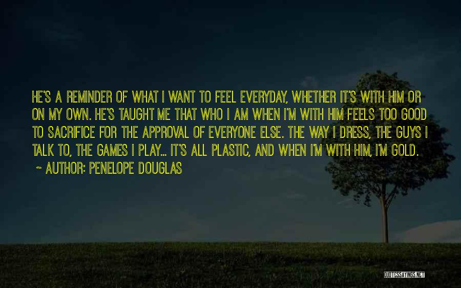 I Love My Own Way Quotes By Penelope Douglas