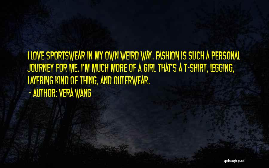 I Love My Own Way Quotes By Vera Wang