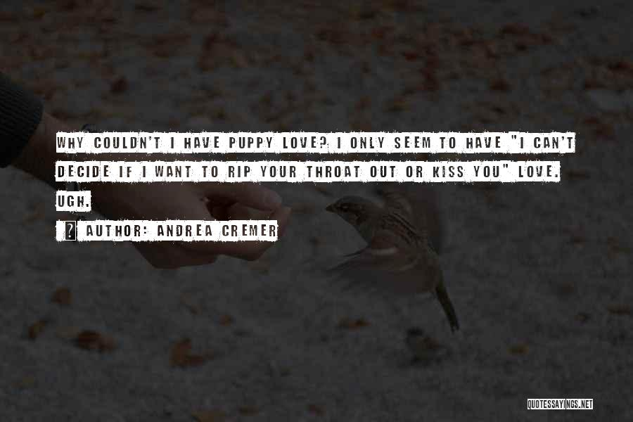 I Love My Puppy Quotes By Andrea Cremer