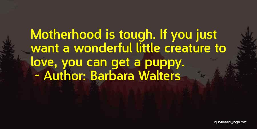 I Love My Puppy Quotes By Barbara Walters