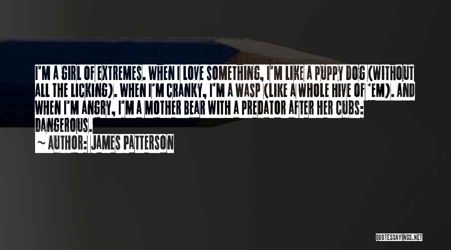 I Love My Puppy Quotes By James Patterson