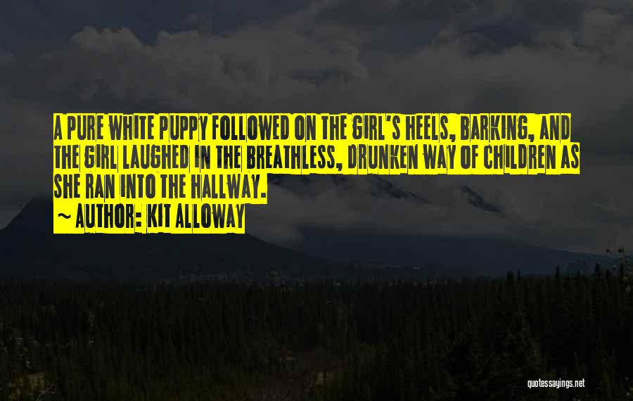I Love My Puppy Quotes By Kit Alloway